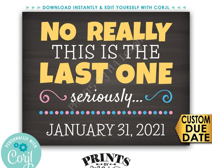 """Last One Pregnancy Announcement, PRINTABLE 8x10/16x20"""" Chalkboard Style Final Baby Reveal Sign <Edit Yourself with Corjl>"""