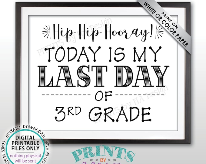 "SALE! Last Day of School Sign, Last Day of 3rd Grade Sign, School's Out, Last Day of Third Grade Sign, Black Text PRINTABLE 8.5x11"" Sign"