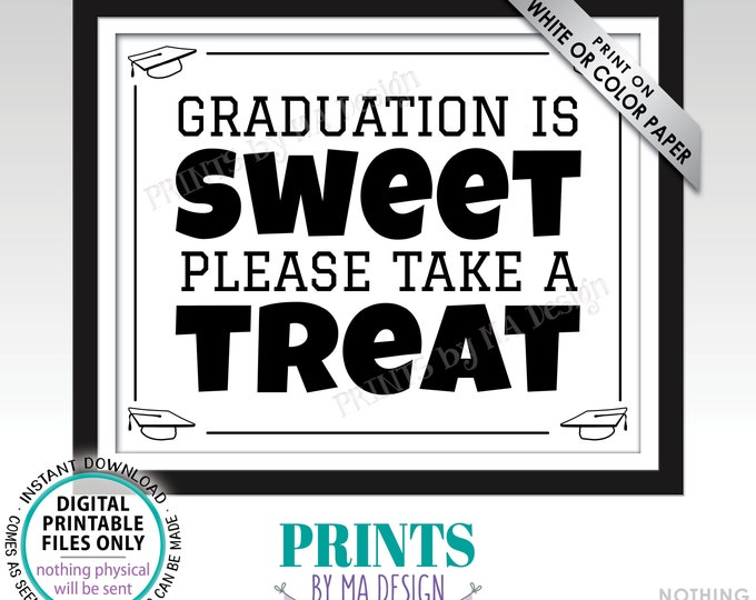 "Graduation is Sweet Please Take a Treat Graduation Party Decoration, PRINTABLE 8x10/16x20"" Black & White Sign, Grad Party Food Sign <ID>"