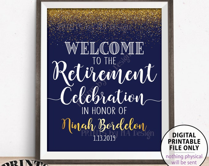 "Retirement Party Sign, Welcome to the Retirement Celebration Welcome Sign, Navy Blue & Gold Glitter PRINTABLE 8x10/16x20"" Retirement Sign"
