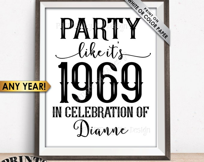 "Party Like It's Birthday Party Sign, Custom PRINTABLE 8x10/16x20"" Sign, ANY Year 1959 1969 1979 1989 1999"