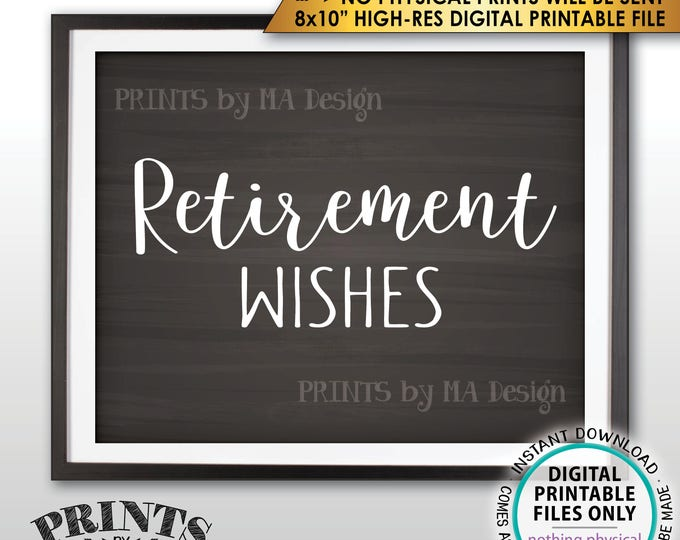 "Retirement Party Sign, Retirement Wishes Sign, Wishes for Retirement Celebration, PRINTABLE 8x10"" Chalkboard Style Retirement Sign <ID>"