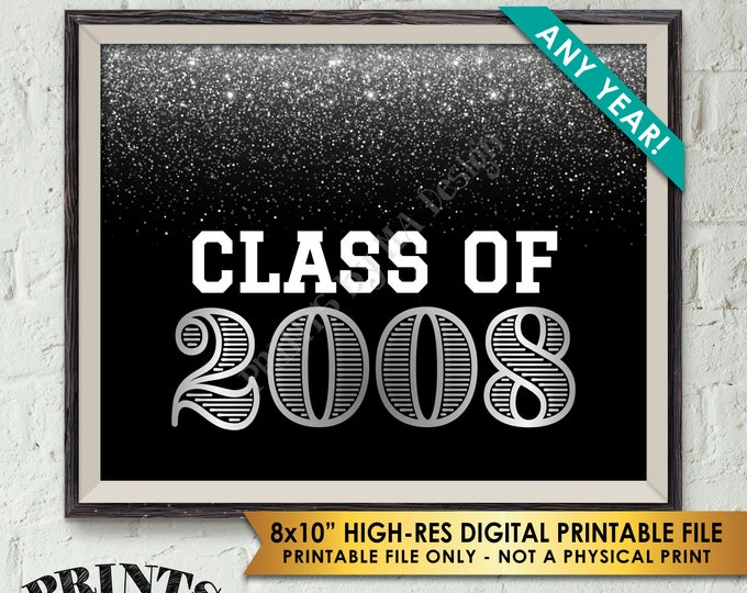 "Class Of Sign, Graduation Party, High School Reunion Sign, College Graduation Display, Choose the Year, PRINTABLE 8x10"" Black & Silver Sign"