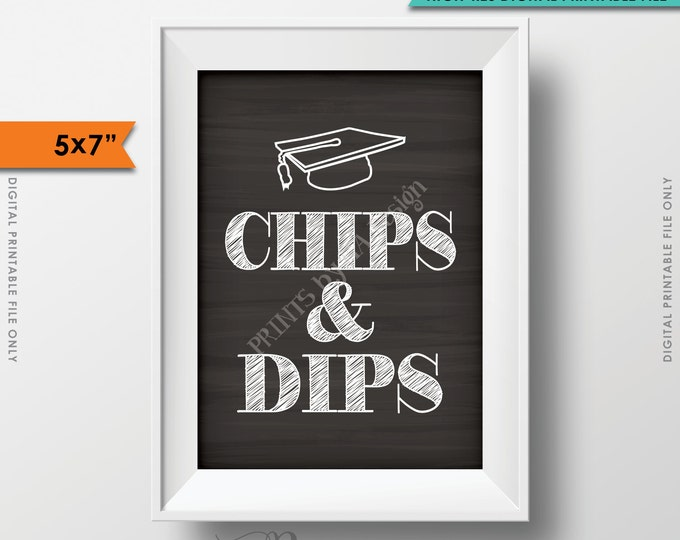 "Graduation Sign, Chips and Dips, Graduation Party Snacks, Chips & Dips 5x7"" Chalkboard Style Instant Download Digital Printable File"