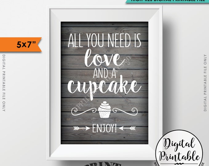 "All You Need is Love and a Cupcake Sign, Wedding Cupcake Display Wedding Cake Sign Rustic Wood Style 5x7"" Instant Download Digital Printable"