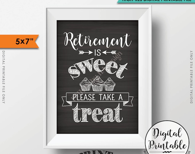 "Retirement Sign, Retirement is Sweet Please Take a Treat, Retirement Party Cupcake, 5x7"" Chalkboard Style Printable Instant Download"