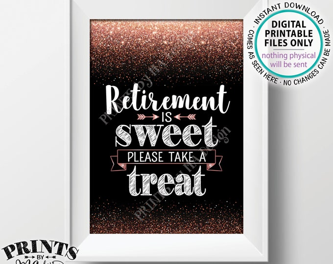 "Retirement is Sweet Please Take a Treat Sign, Retirement Party Decorations, Retirement Celebration, Rose Gold Glitter PRINTABLE 5x7"" <ID>"