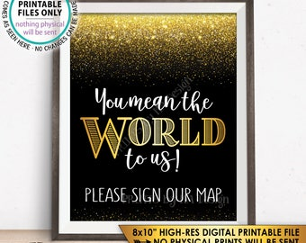 """You Mean The World To Us Please Sign Our Map Sign, Guestbook Alternative, Instant Download Black & Gold PRINTABLE 8x10"""" Guest Book Sign"""