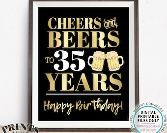 """Cheers and Beers to 35 Years, 35th B-day Party Decor, Thirty-fifth Birthday, PRINTABLE 8x10/16x20"""" 35th B-day Sign <Instant Download>"""
