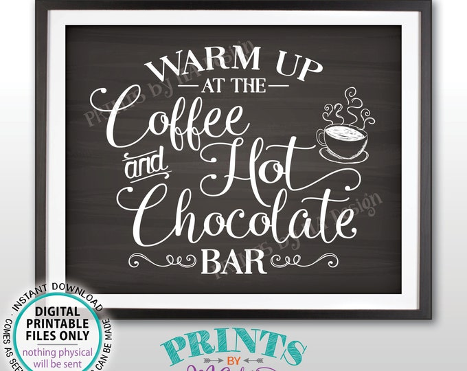 "Coffee and Hot Chocolate Sign, Warm Up at the Coffee & Hot Chocolate Bar, Coffee Sign, PRINTABLE 8x10/16x20"" Chalkboard Style Sign <ID>"