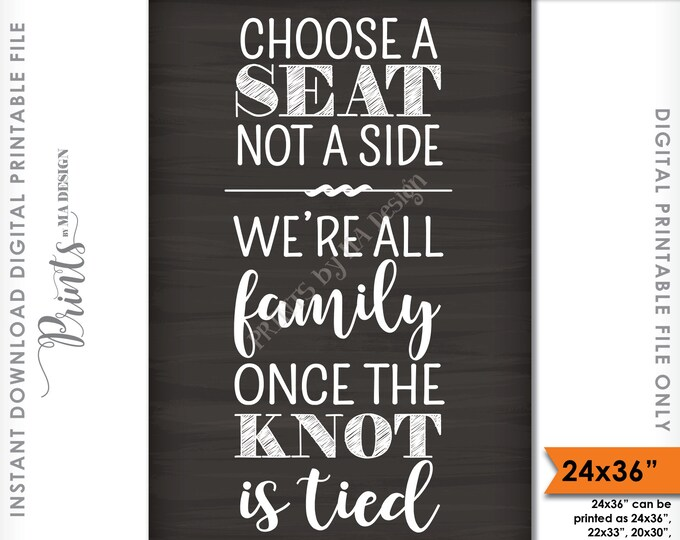 "Choose a Seat Not a Side We're All Family Once the Knot is Tied, Wedding Seating Sign, 24x36"" Chalkboard Style Printable Instant Download"