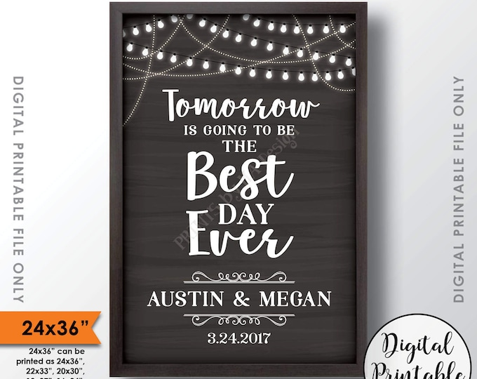 """Rehearsal Dinner Sign, Tomorrow is Going to be the Best Day Ever Wedding Rehearsal Sign, Personalized PRINTABLE 24x36"""" Chalkboard Style Sign"""