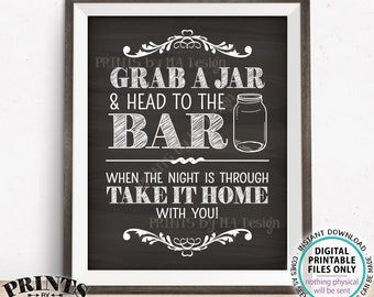 """Grab a Jar and Head to the Bar Sign, Take your Jar to the Bar Wedding Favor Sign, PRINTABLE 11x14"""" Chalkboard Style Wedding Bar Sign <ID>"""