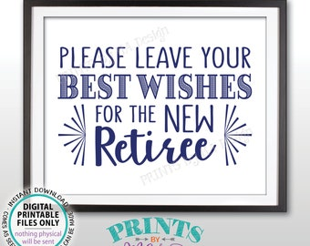 "Retirement Party Sign, Leave Your Best Wishes for the New Reitree Sign, Retirement Wishes, Retirement Decor, PRINTABLE Navy 8x10"" Sign <ID>"