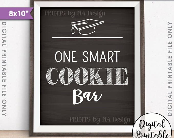 "One Smart Cookie Sign, Cookie Bar, Graduation Cookie, Sweet Treat Graduation Party Sign, 8x10"" Chalkboard Style Printable Instant Download"