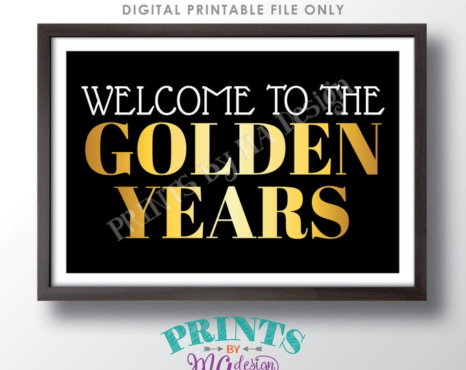 """Welcome to the Golden Years Sign, 50th Birthday Party Decorations, PRINTABLE 24x36"""" Black & Gold Sign <ID>"""