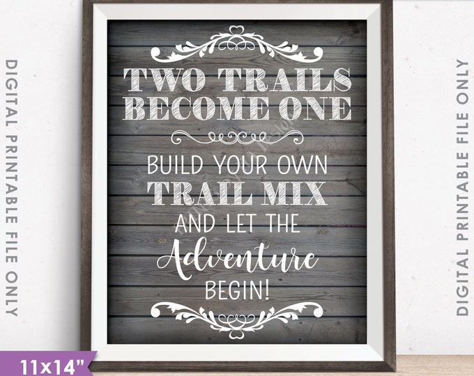 """Trail Mix Bar Sign, Two Trails Become One, Wedding Treat Sign, Treat Wedding Favors, 11x14"""" Rustic Wood Style Instant Download Printable"""