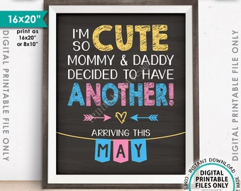 """Baby Number 2 Pregnancy Announcement, So Cute Mommy & Daddy Decided to Have Another in MAY dated PRINTABLE 8x10/16x20"""" Reveal Sign <ID>"""