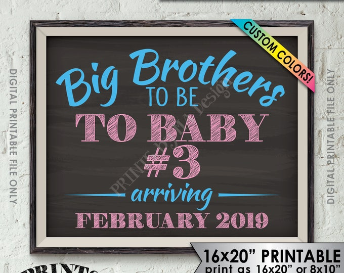 """Baby #3 Sign, Big Brothers to be to Baby Number 3, Big Bro Promotions, Custom Colors, PRINTABLE 8x10/16x20"""" Chalkboard Style Sign"""