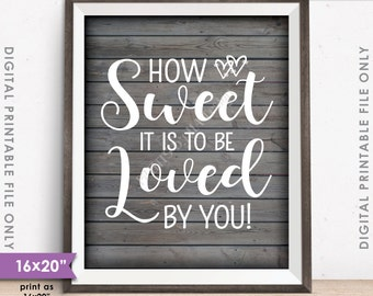 """How Sweet it is to be Loved by You, Sweet Treat Wedding Sign, Cake, Candy Bar, Dessert, 16x20"""" Rustic Wood Style Instant Download Printable"""