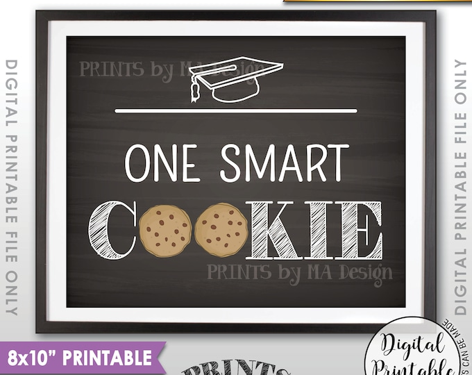 """One Smart Cookie Sign, Graduation Party Cookies, Sweet Treat Cookie Graduation Party Sign, 8x10"""" Chalkboard Style Printable Instant Download"""