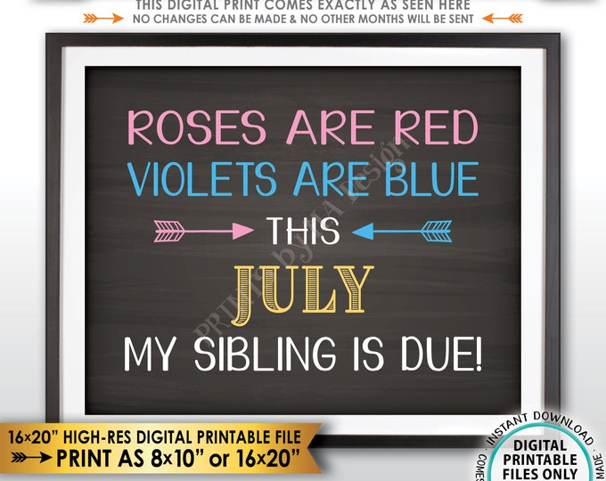 Pregnancy Announcement, Roses are Red Violets are Blue My Sibling is due JULY dated Chalkboard Style PRINTABLE Baby Reveal Sign <ID>