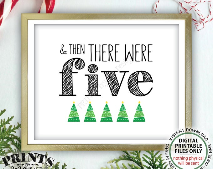 """Christmas Pregnancy Announcement Sign, And Then There Were Five, Family of 5 Xmas Trees, PRINTABLE 8x10/16x20"""" Baby Reveal Sign <ID>"""