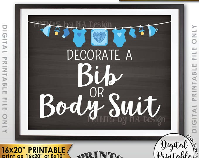 "Decorate a Bib or Body Suit Sign, Decorate a Body Suit Baby Shower Decorating Station, Chalkboard Style Printable 16x20"" Instant Download"