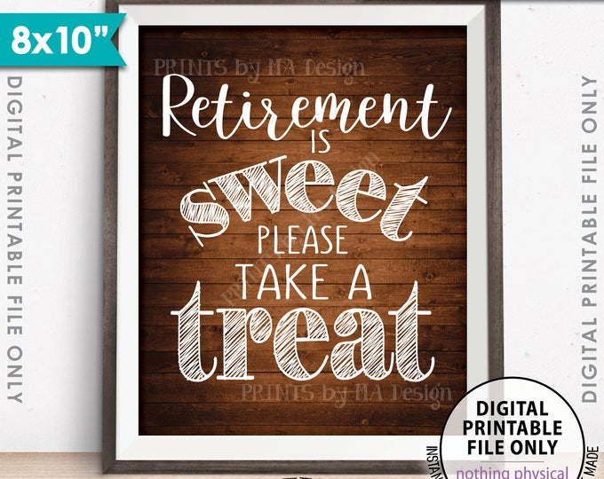 "Retirement Sign, Retirement is Sweet Please Take a Treat Sign, Retirement Party, 8x10"" Brown Rustic Wood Style Printable Instant Download"