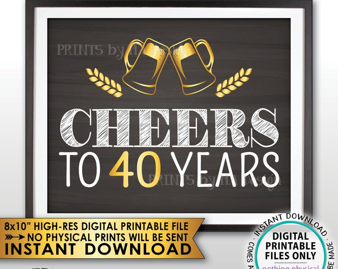 """Cheers to 40 Years Birthday Party Decor 40th Birthday Party Decoration Anniversary, Gold & Chalkboard Style PRINTABLE 8x10"""" Instant Download"""