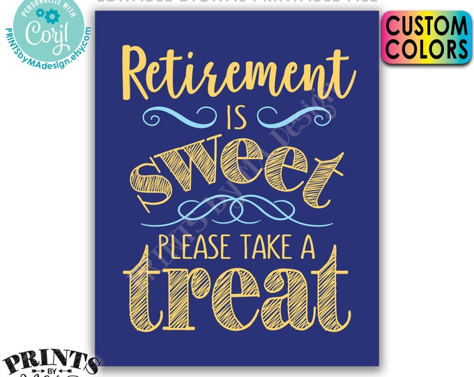 """Retirement is Sweet Please Take a Treat Sign, Retirement Party Decor, Custom Colors, PRINTABLE 8x10"""" Sign <Edit Colors Yourself w/Corjl>"""