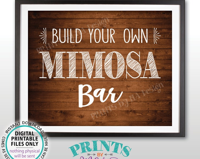"Mimosa Sign Build Your Own Mimosa Bar Sign Bridal Shower Brunch Mimosas Birthday Drinks Wedding, PRINTABLE Rustic Wood Style 8x10"" Sign <ID>"