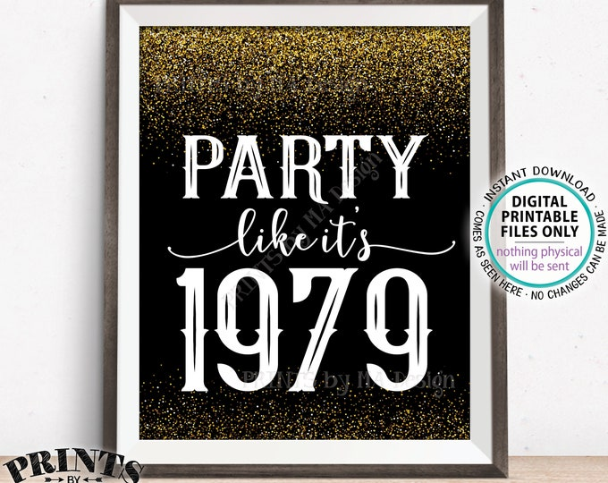 "Party Like It's 1979 Birthday Party Sign, 1979 Reunion Decoration, PRINTABLE 8x10/16x20"" Black & Gold Glitter Background 1979 Sign"