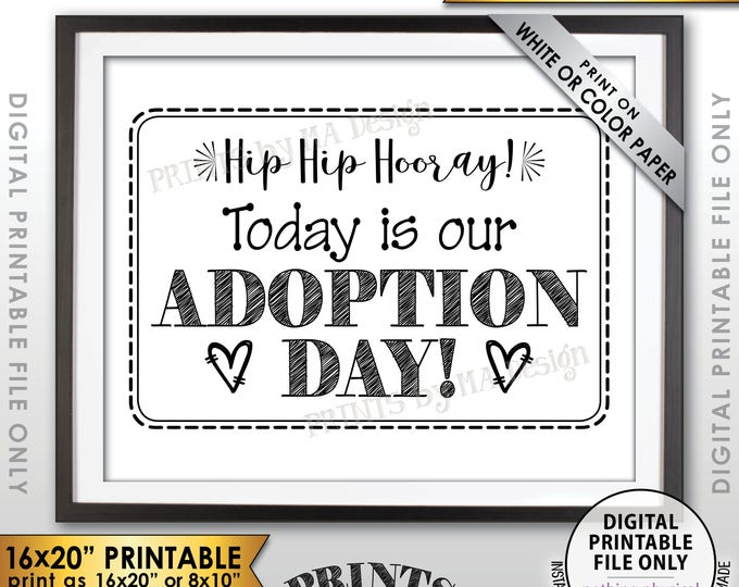 """Adoption Day Sign, Today is Our Adoption Day Photo Prop, WE're Getting Adopted Sign, Black Text PRINTABLE 8x10/16x20"""" Instant Download Sign"""