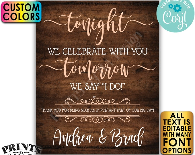 """Rehearsal Dinner Sign, Tonight We Celebrate With You Tomorrow We Say I Do, PRINTABLE 16x20"""" Rustic Wood Style Sign <Edit Yourself w/Corjl>"""