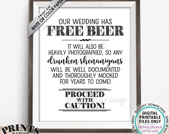 "Free Beer Sign, Caution Drunken Shenanigans Documented Wedding Sign, PRINTABLE 8x10/16x20"" Black & White Wedding Bar Sign <ID>"