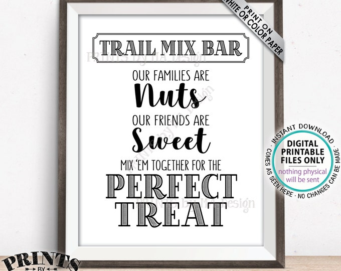 "Trail Mix Bar Sign, Families are Nuts Friends are Sweet Mix 'em for the Perfect Treat, Wedding Treats, Shower, PRINTABLE 8x10"" Sign <ID>"