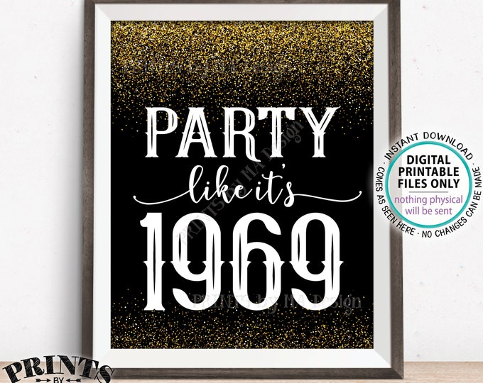 "Party Like It's 1969 Birthday Party Sign, 1969 Reunion Decoration, PRINTABLE 8x10/16x20"" Black & Gold Glitter Background 1969 Sign"