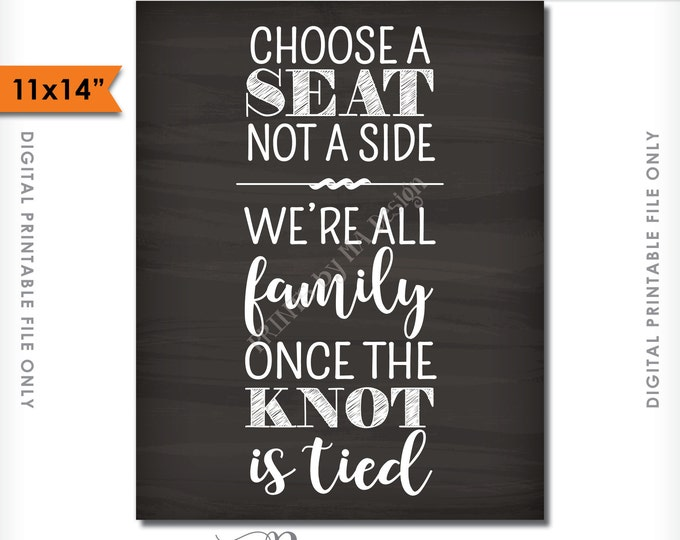 "Choose a Seat Not a Side Sign, We're All Family Once the Knot is Tied, Pick a Seat Chalkboard, 11x14"" Instant Download Digital Printable"