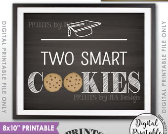 """Smart Cookie Sign, Two Smart Cookies Graduation Party Sign, Graduation Cookies Sweet Treat 8x10"""" Chalkboard Style Printable Instant Download"""