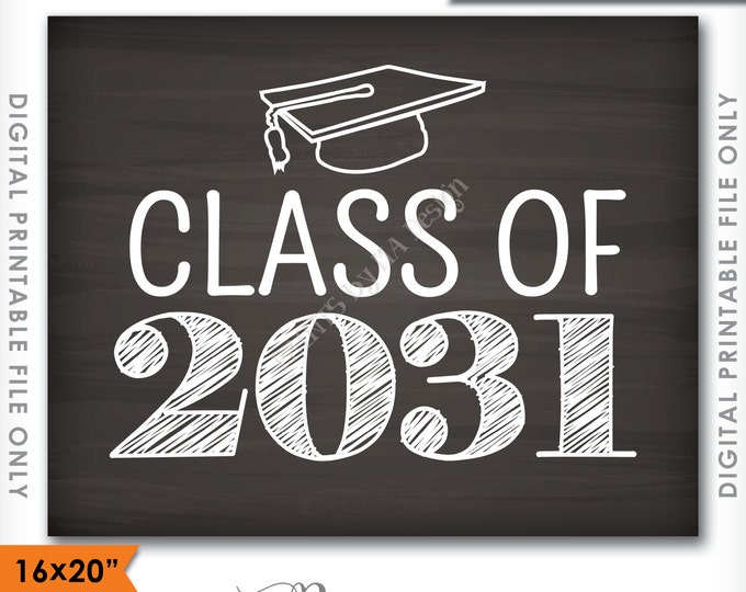 "Class of 2031 Sign, Grad Party High School 2031 Grad College Graduation Sign Chalkboard Sign 16x20"" Instant Download Digital Printable File"