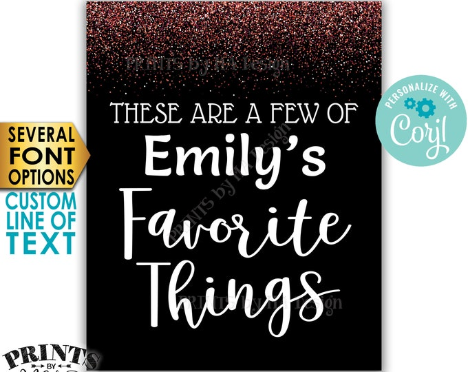 "Favorite Things Sign, These are a Few Favorite Things, Custom PRINTABLE 8x10/16x20"" Rose Gold Glitter Sign <Edit Yourself with Corjl>"