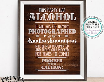 "Party Has Alcohol Sign, Drunken Shenanigans, Caution Photographs Documented Sign, PRINTABLE 8x10/16x20"" Rustic Wood Style Bar Sign <ID>"