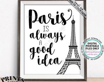 "Paris is Always a Good Idea sign, Eiffel Tower, Travel to Paris, Audrey Hepburn Quote, Black & White Paris Themed PRINTABLE 8x10/16x20"" <ID>"