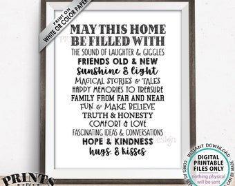 "May This Home Be Filled With Sign, Laughter Giggles Family Friends Stories Memories Hug Truth Honesty Love, PRINTABLE 8x10/16x20"" Sign <ID>"