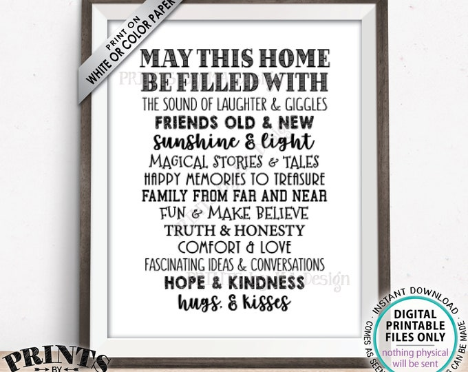 """May This Home Be Filled With Sign, Laughter Giggles Family Friends Stories Memories Hug Truth Honesty Love, PRINTABLE 8x10/16x20"""" Sign <ID>"""
