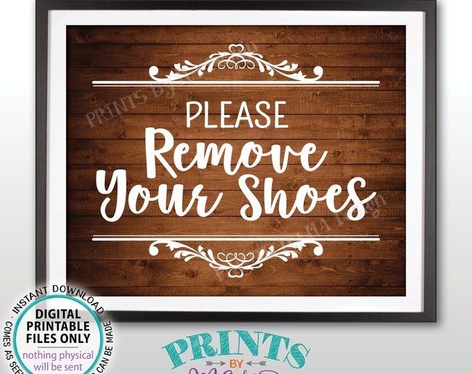 "Please Remove Your Shoes Sign, Take Off Your Shoes Sign Mudroom Entryway Home Entrance, PRINTABLE 8x10"" Rustic Wood Style Sign for Home <ID>"