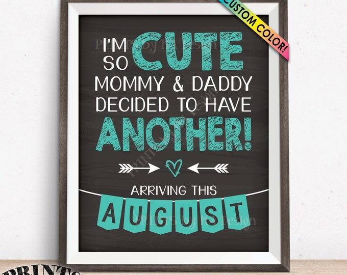 """Baby Number 2 Pregnancy Announcement Sign, I'm So Cute Mommy and Daddy Decided to Have Another, Chalkboard Style PRINTABLE 8x10/16x20"""" Sign"""