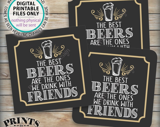 """The Best Beers are the Ones We Drink with Friends, Beer Birthday Drink Together, Beer Coasters, Tags Cards, 5x5"""" Digital Printable File <ID>"""