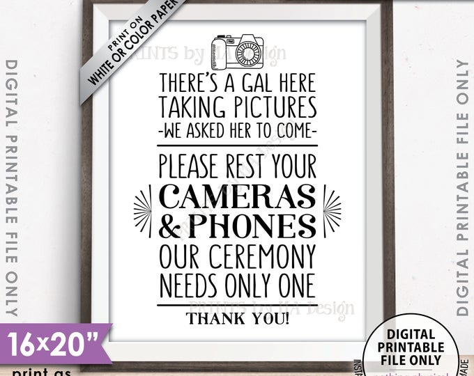 """Unplugged Wedding Sign, No Cameras or Phones at the Ceremony, Only One Photographer, There's a Gal... 8x10/16x20"""" Printable Instant Download"""